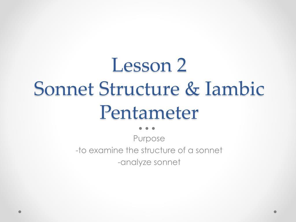 Lesson 2 Sonnet S Tructure Iambic P Entameter
