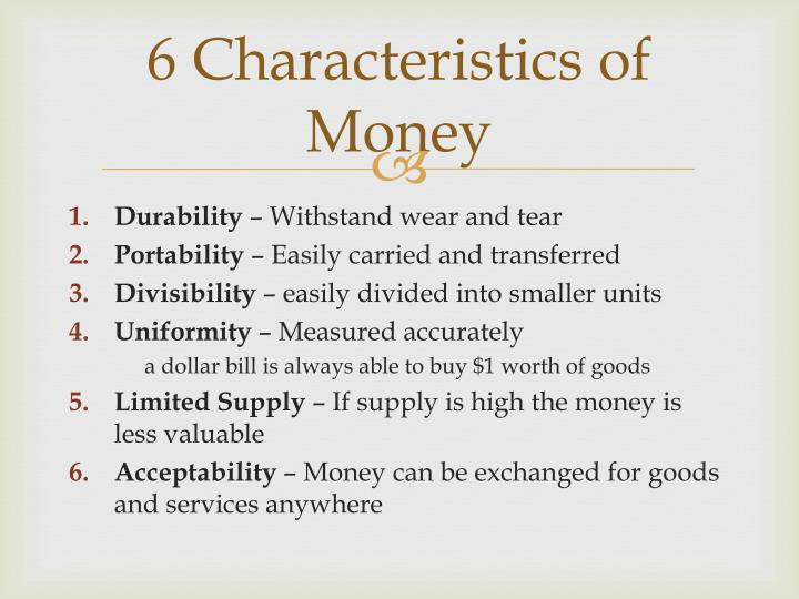 6 Characteristics of Money
