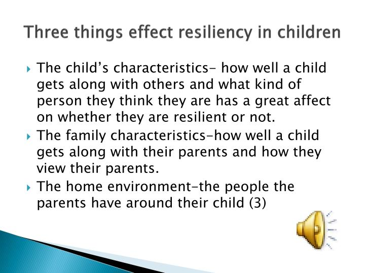 Three things effect resiliency in children