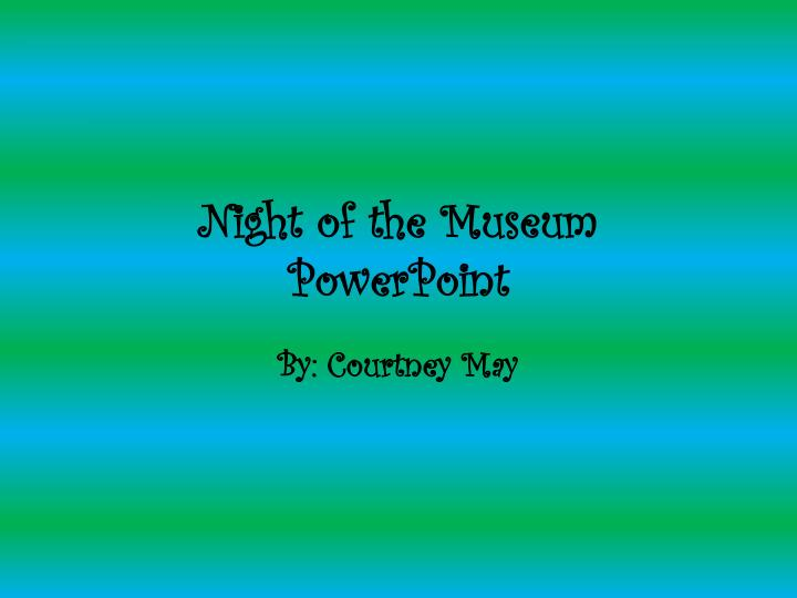 night of the museum powerpoint n.