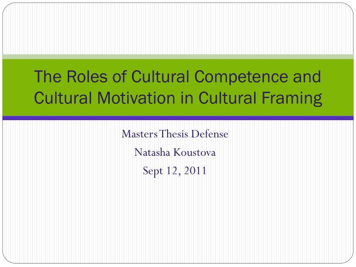 the roles of cultural competence and cultural motivation in cultural framing n.