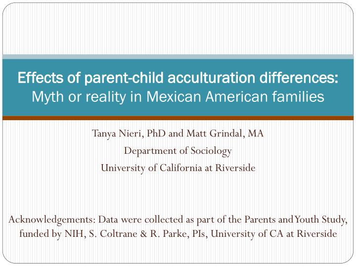 effects of enculturation acculturation on mexican americans Acculturation and enculturation as predictors of psychological help-seeking attitudes (hsas) among racial and ethnic minorities: a meta-analytic investigation.