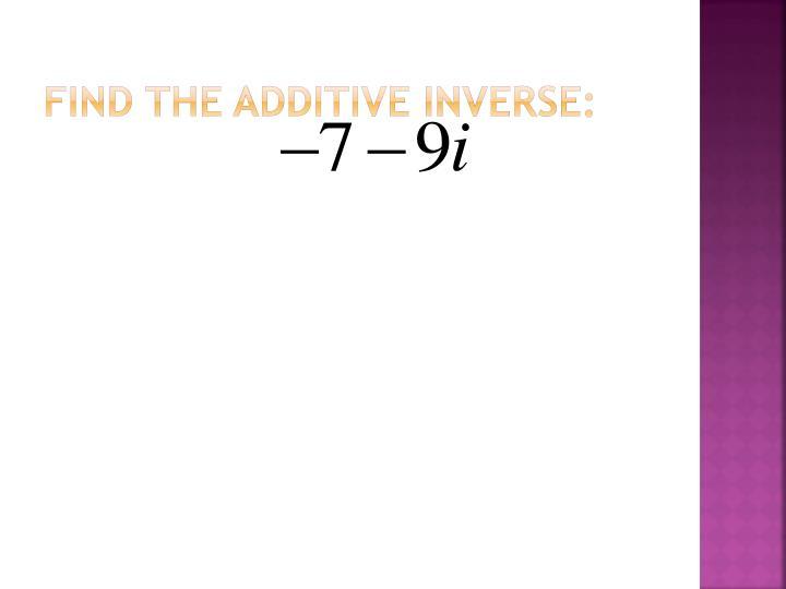 Find the additive inverse: