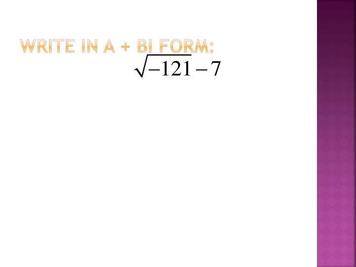 Write in a + bi form: