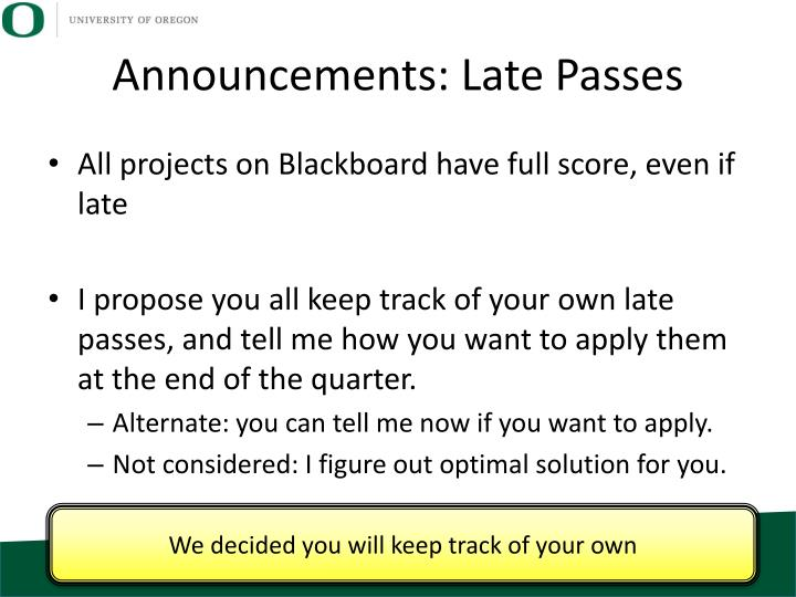 Announcements: Late Passes