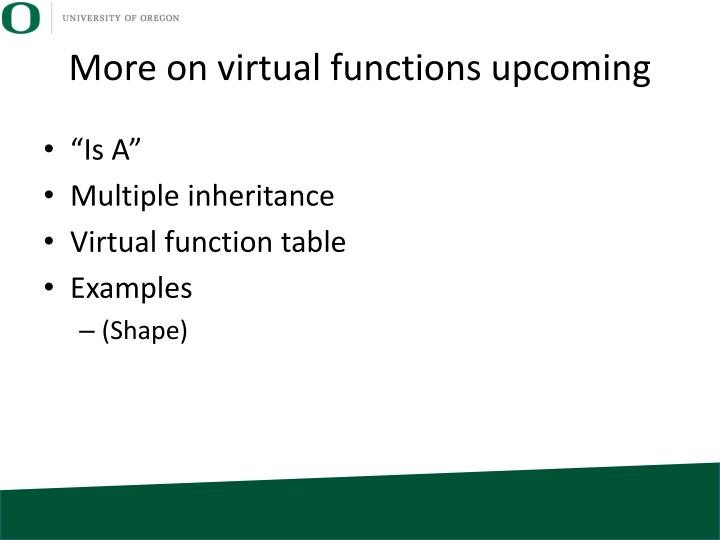 More on virtual functions upcoming
