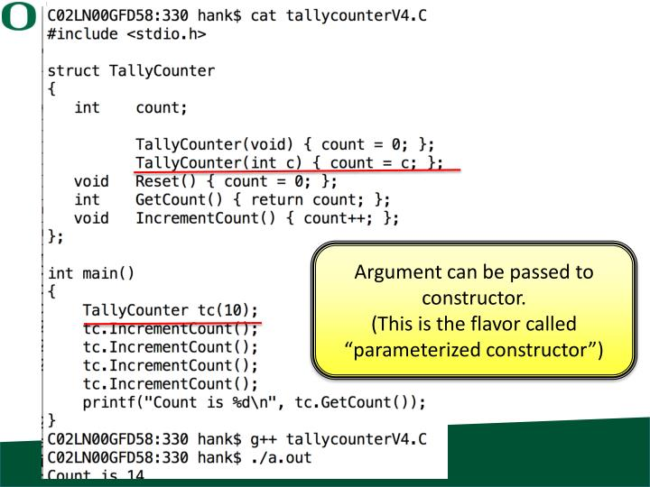 Argument can be passed to constructor.