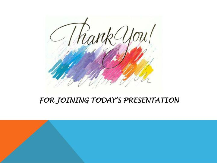 FOR JOINING TODAY'S PRESENTATION