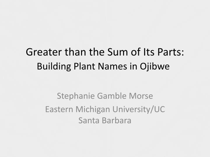 greater than the sum of its parts building plant names in ojibwe