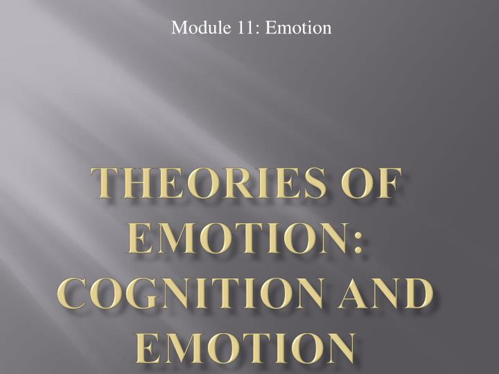 Theories of Emotion: Cognition and Emotion