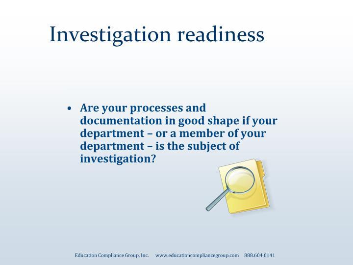 Investigation readiness