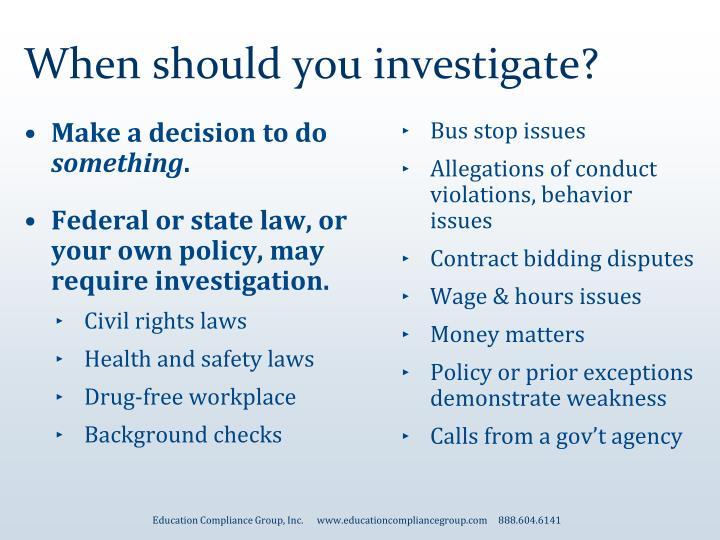 When should you investigate