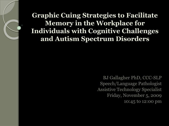 Graphic Cuing Strategies to Facilitate Memory in the Workplace for Individuals with Cognitive Challe...