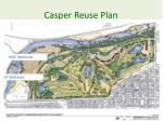 casper reuse plan