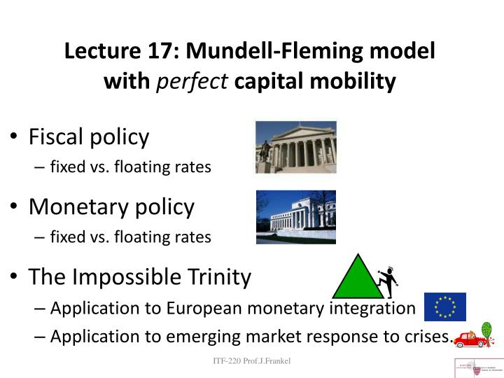 lecture 17 mundell fleming model with perfect capital mobility