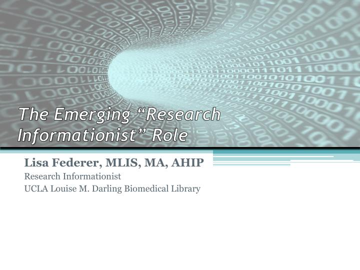 the emerging research informationist role n.