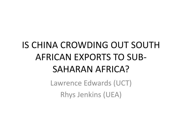 is china crowding out south african exports to sub saharan africa n.