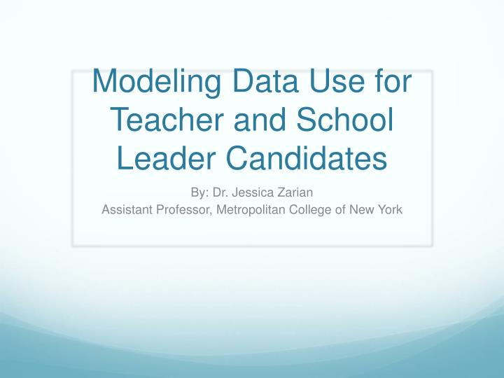 modeling data use for teacher and school leader candidates