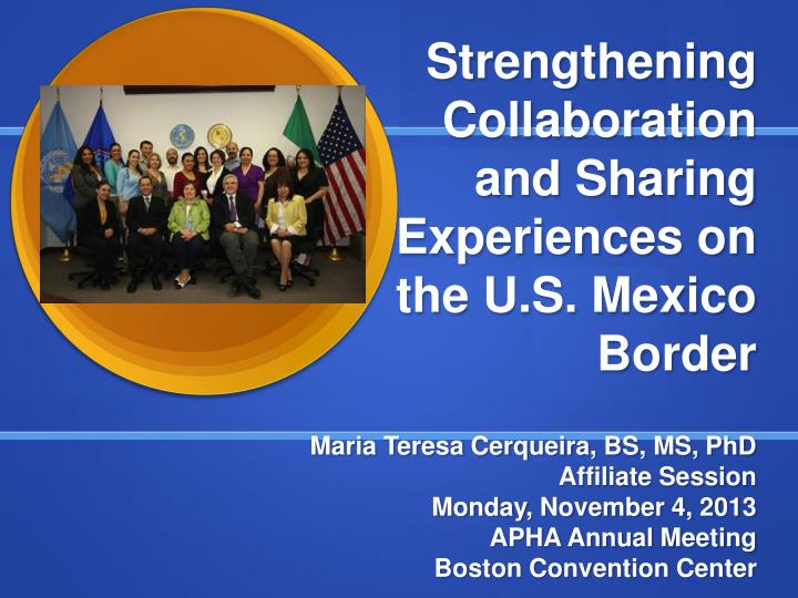 strengthening collaboration and sharing experiences on the u s mexico border n.
