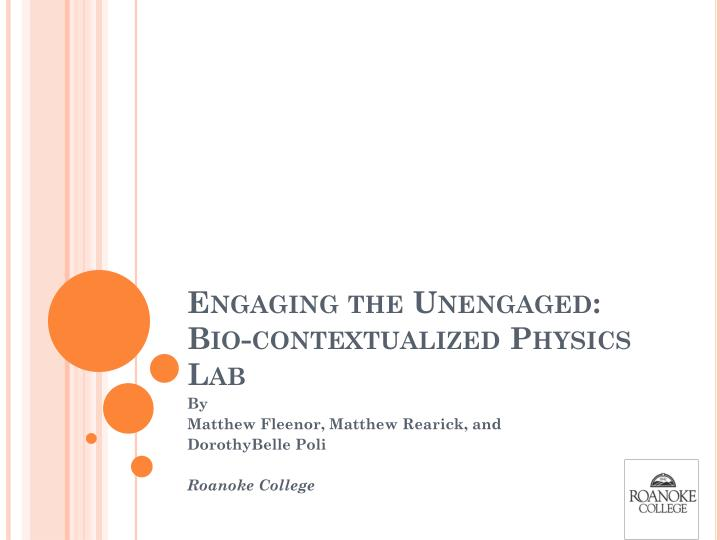 Engaging the unengaged bio contextualized physics lab
