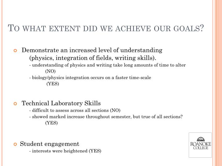 To what extent did we achieve our goals?
