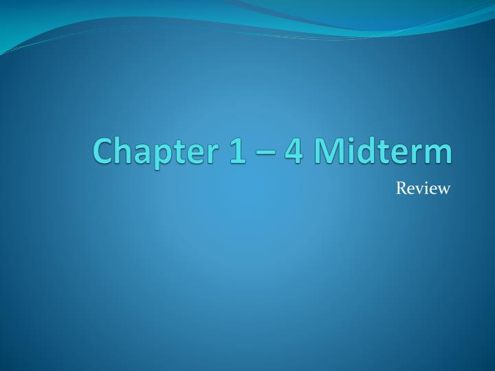 chapter 1 4 midterm n.