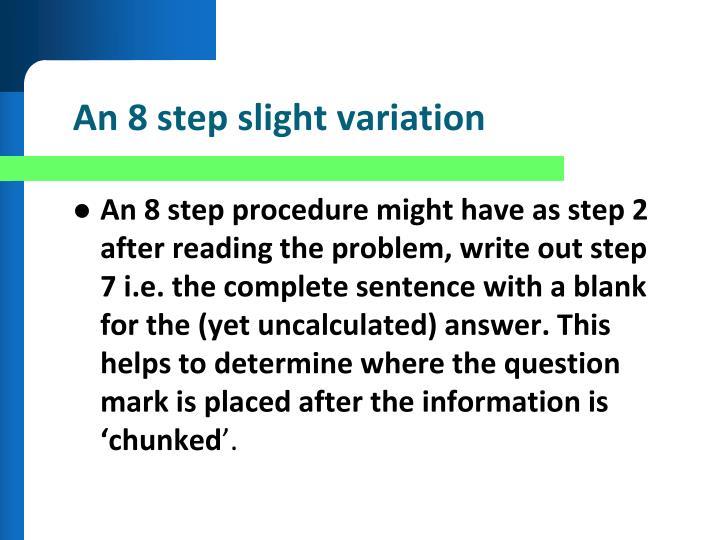 An 8 step slight variation