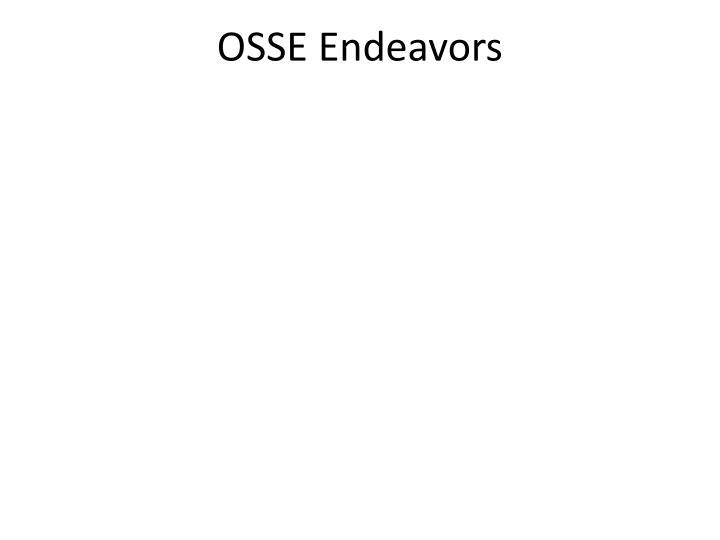 OSSE Endeavors