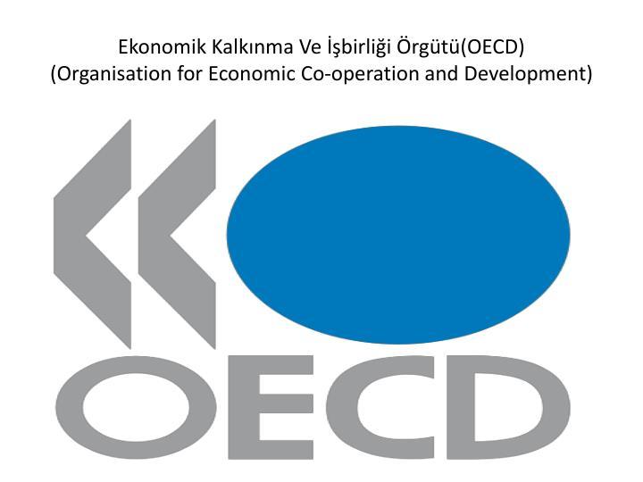 Ekonomik Kalkınma Ve İşbirliği Örgütü(OECD)