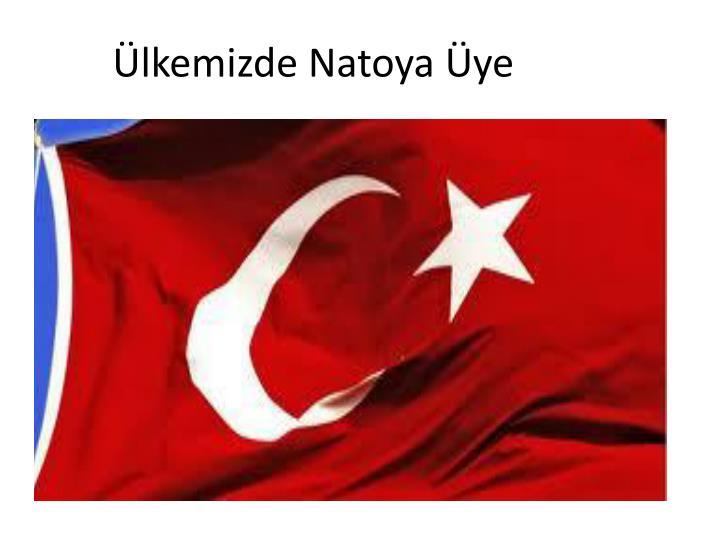 Ülkemizde Natoya Üye