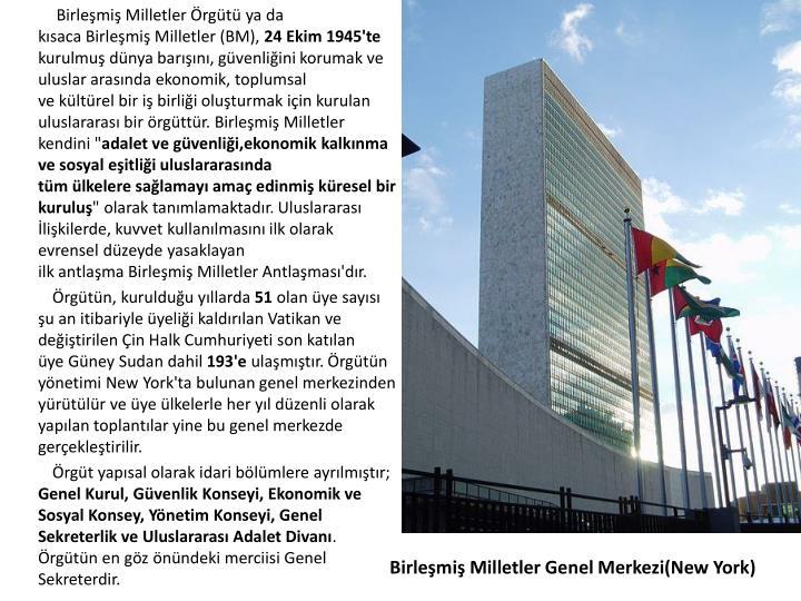 Birleşmiş Milletler Örgütüya da kısacaBirleşmiş Milletler(BM),