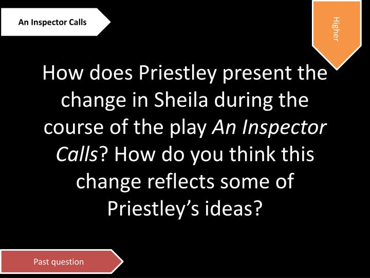 an inspector calls how does priestly introduce An inspector calls was written by jb priestley, after the second world war it is set in the spring of 1912 in the fictitious town of brumley, england this is where the birlings, a prosperous industrial family, live.