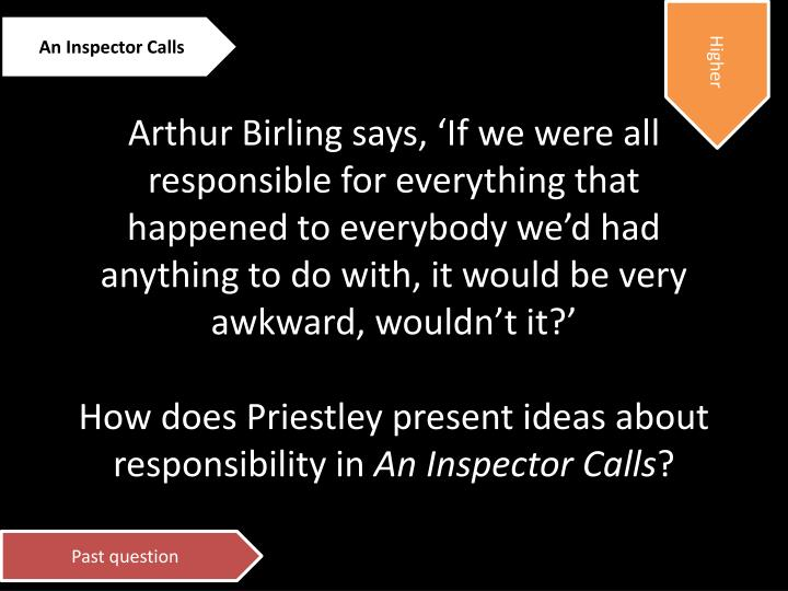 which members of the birling family In which year was 'an inspector calls' set 1912 6 of 26 after the inspector leaves, which two members of the birling family seem to have learnt from the.