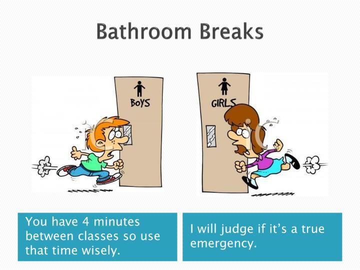 Bathroom Breaks