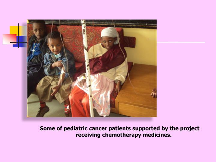 Some of pediatric cancer patients supported by the project receiving chemotherapy medicines.