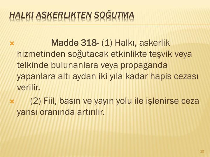 Madde 318-