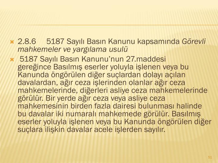 2.8.65187 Sayılı Basın Kanunu kapsamında