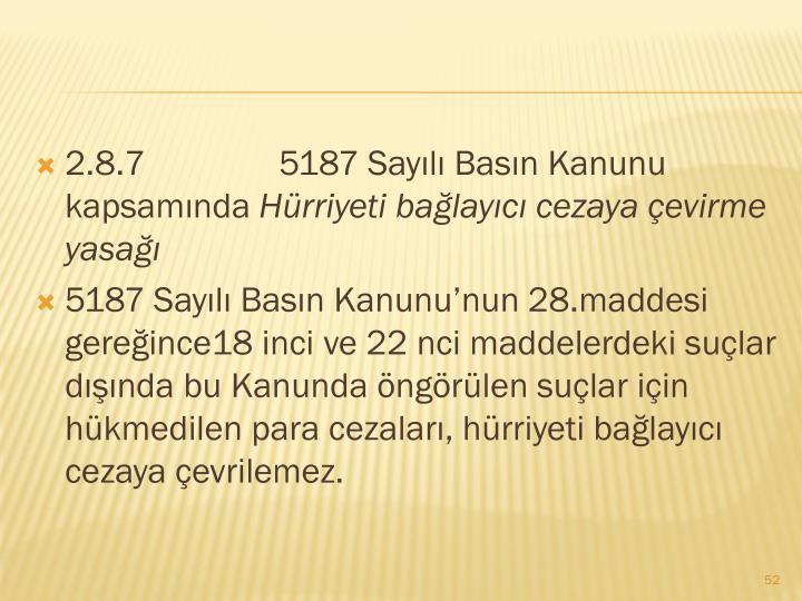 2.8.75187 Sayılı Basın Kanunu kapsamında