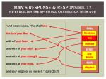 man s response responsibility re establish the spiritual connection with god