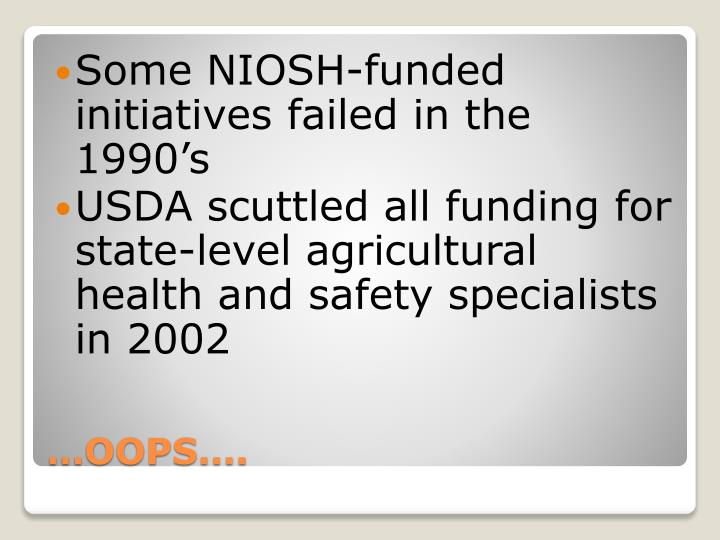 Some NIOSH-funded initiatives failed in the 1990's