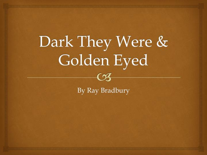 dark they were and golden eyed by ray bradbury essay