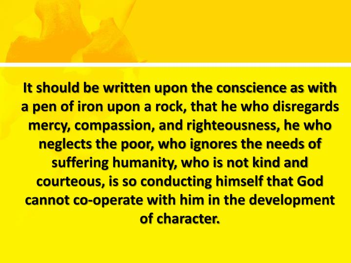 It should be written upon the conscience as with a pen of iron upon a rock, that he who disregards m...