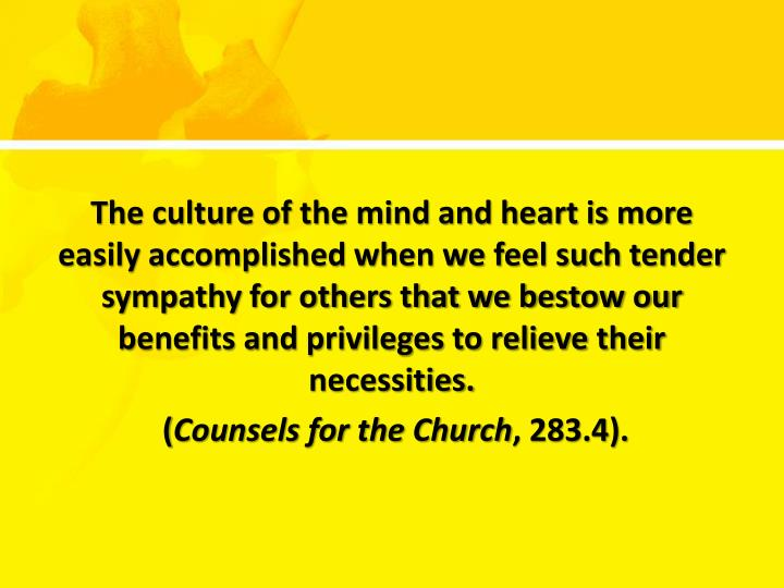 The culture of the mind and heart is more easily accomplished when we feel such tender sympathy for ...