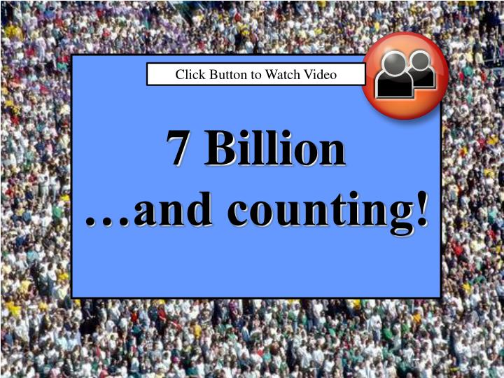 7 billion and counting n.