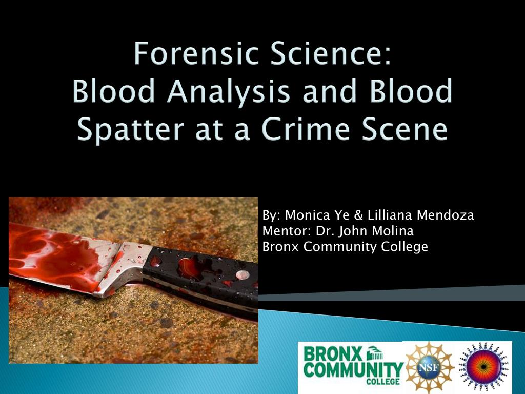 Ppt Forensic Science Blood Analysis And Blood Spatter At A Crime Scene Powerpoint Presentation Id 2337111