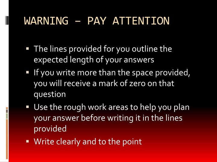 WARNING – PAY ATTENTION