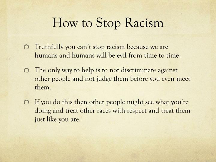 """what can we do about racism The opposite of love is not hate, it is indifference"""" i need people with white  privilege to stand up and speak out here are 10 things you can do."""