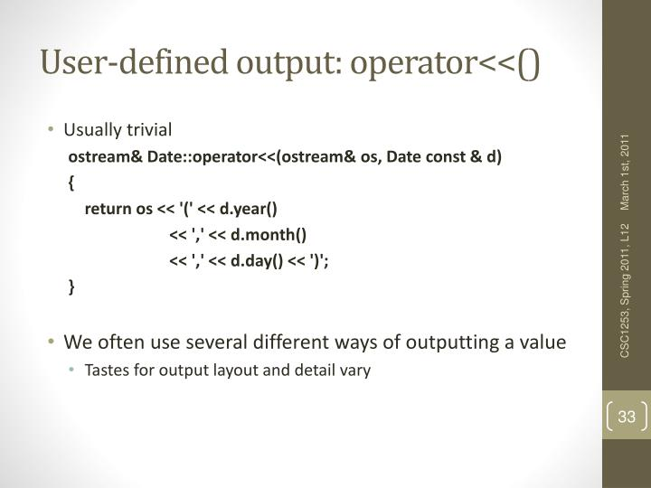 User-defined output: operator<<()