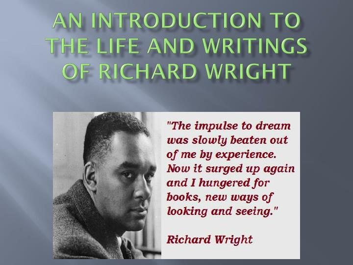 a biography of richard wright born in a farm in mississippi The mississippi river from the verdant bluffs of natchez from black boy by richard wright richard wright was born on a biography of richard wright.