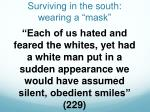 surviving in the south wearing a mask